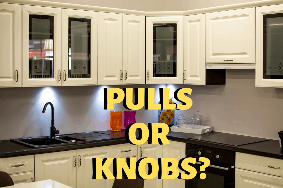 Knobs Pulls Or Both How Do I Design Kitchen Cabinet Hardware